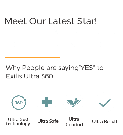 Meet Our Latest Star!Tighten Skin and Reduce Fat with Exilis Ultra