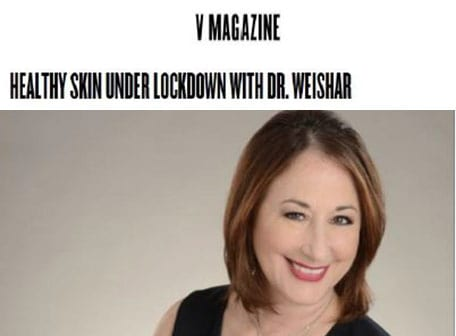V Magazine - Helthy skin under lockdown with Dr. Weishar