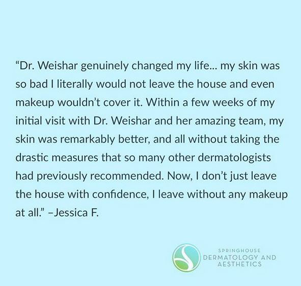 Dr.Weishar genuinely changed my life….'